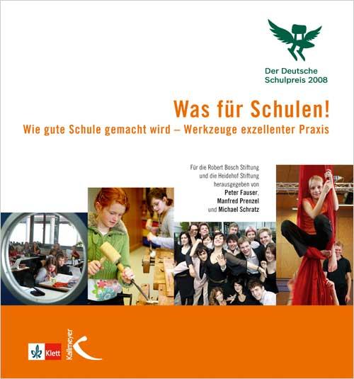 Was für Schulen! (Der Deutsche Schulpreis 2008)