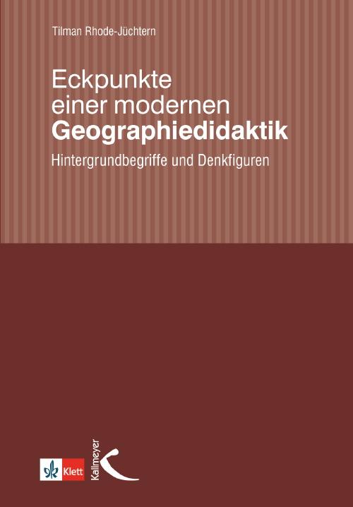 Eckpunkte einer modernen Geographiedidaktik