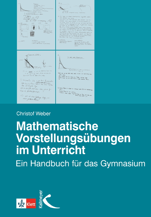 Mathematische Vorstellungsübungen im Unterricht