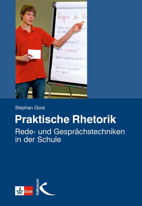 Praktische Rhetorik, Rede- und Gesprächstechniken in der Schule