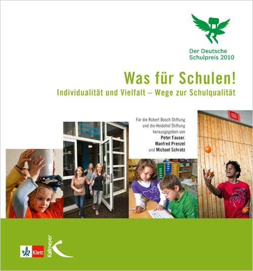 Was für Schulen! (Der Deutsche Schulpreis 2010)