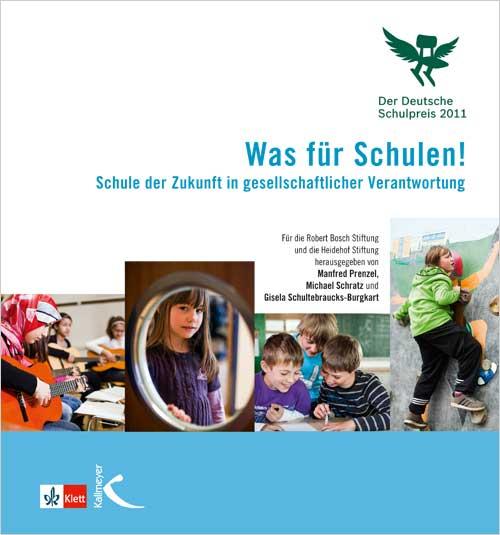 Was für Schulen! (Der Deutsche Schulpreis 2011)