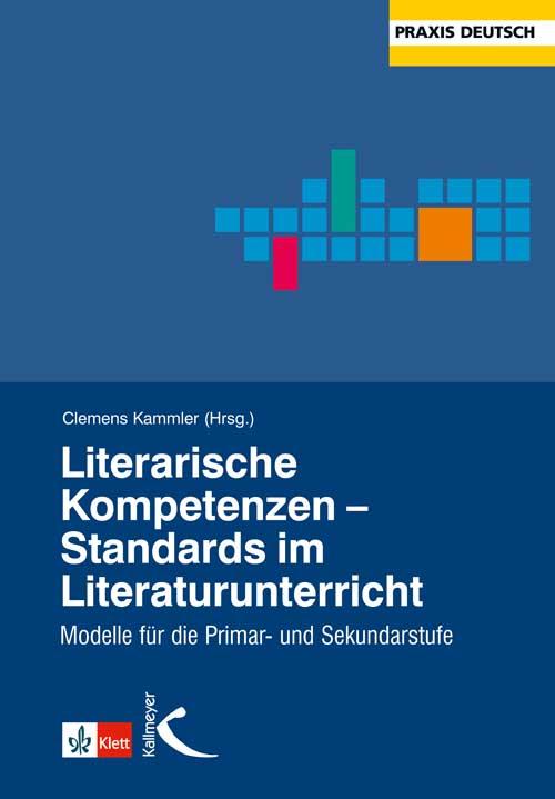 Literarische Kompetenzen – Standards im Literaturunterricht