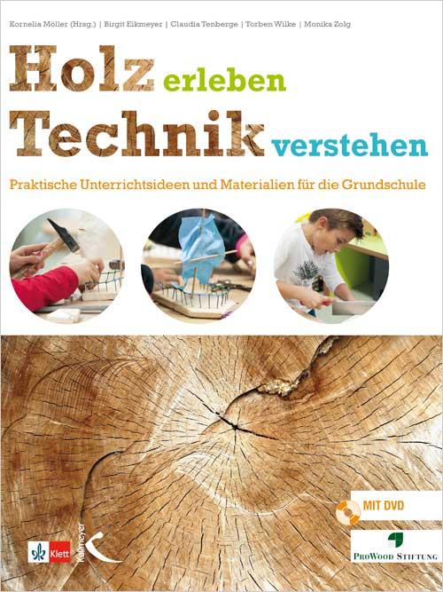 Holz erleben – Technik verstehen