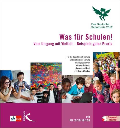 Was für Schulen! (Der Deutsche Schulpreis 2012)