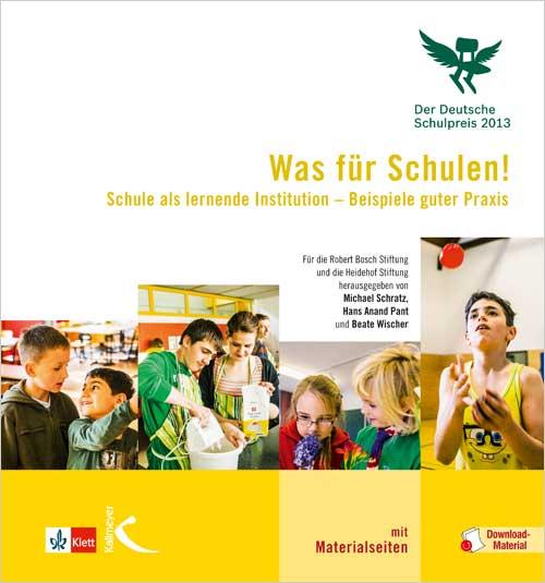 Was für Schulen! (Der Deutsche Schulpreis 2013)