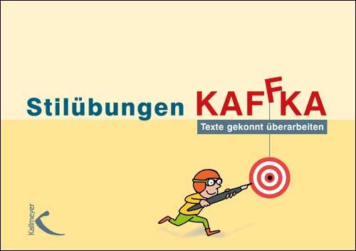 Stilübungen KAFFKA, Texte gekonnt überarbeiten