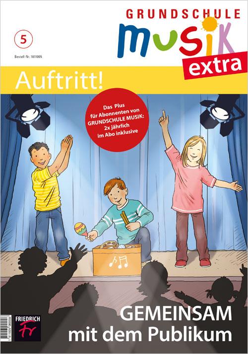 Grundschule Musik extra: Auftritt! Nr. 5/20