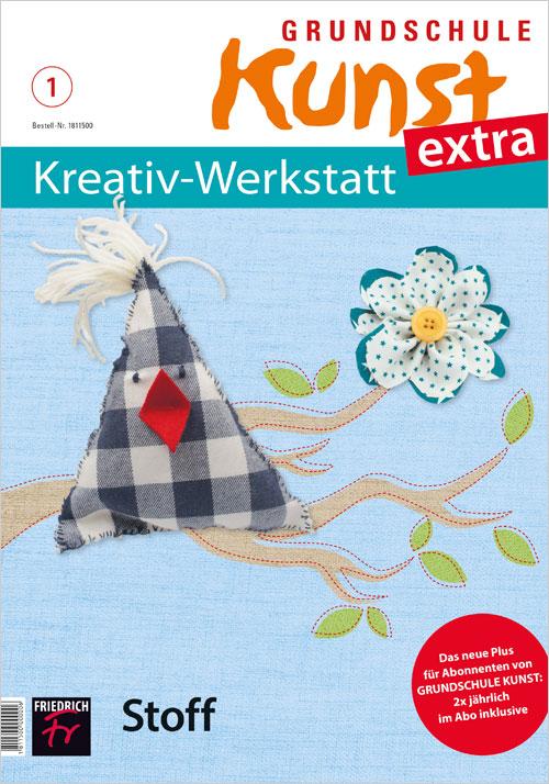 Grundschule Kunst extra: Kreativ-Werkstatt Nr.1/17