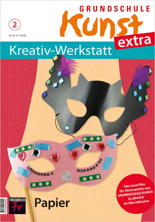 Grundschule Kunst extra: Kreativ-Werkstatt 2/18