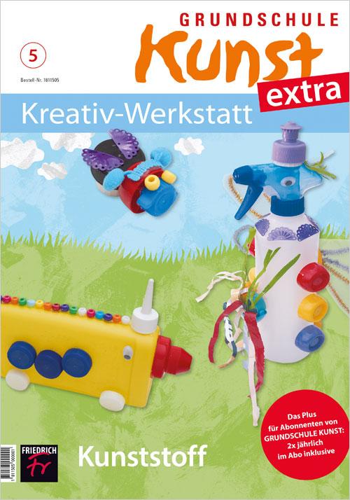 Grundschule Kunst extra: Kreativ-Werkstatt 5/19