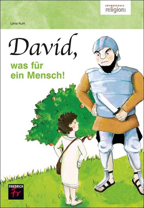 David, was für ein Mensch!