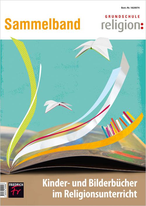 Kinder- und Bilderbücher im Religionsunterricht