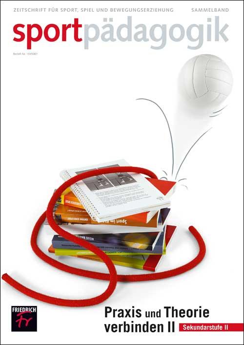 Praxis und Theorie verbinden II Sport in der Sekundarstufe II