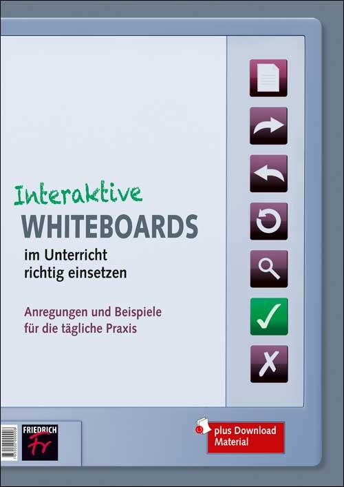 Interaktive Whiteboards im Unterricht richtig einsetzen