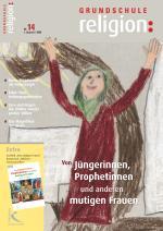 Von Jüngerinnen, Prophetinnen und anderen mutigen Frauen