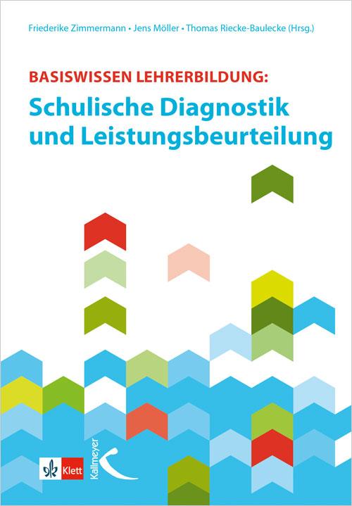 Basiswissen Lehrerbildung: Schulische Diagnostik und Leistungsbeurteilung
