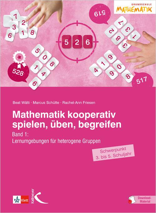 Mathematik kooperativ spielen, üben, begreifen