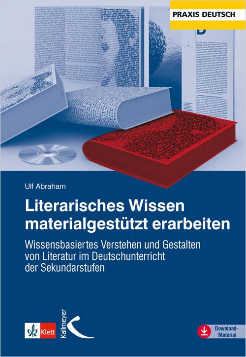 Literarisches Wissen materialgestützt erarbeiten