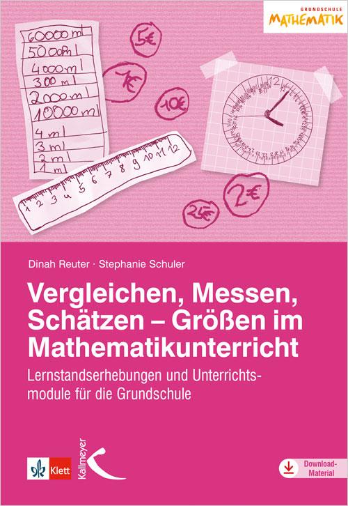 Vergleichen, Messen, Schätzen – Größen im Mathematikunterricht