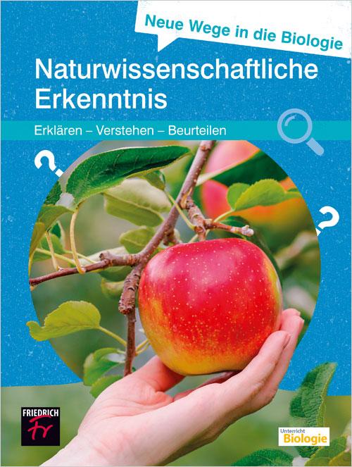 Neue Wege in die Biologie: Naturwissenschaftliche Erkenntnis