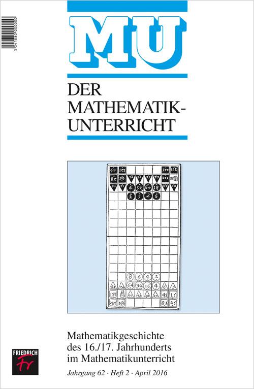 Mathematikgeschichte des 16./17. Jahrhunderts im Mathematikunterricht