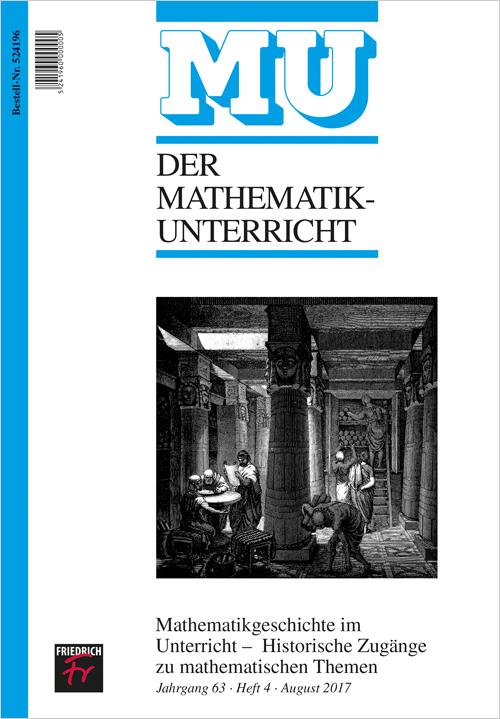 Mathematikgeschichte im Unterricht – Historische Zugänge zu mathematischen Themen