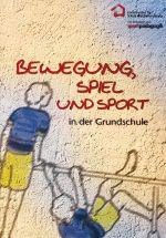 Bewegung, Spiel und Sport in der Grundschule
