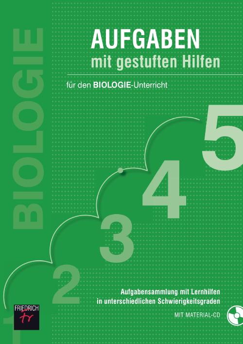 Aufgaben mit gestuften Hilfen für den BIOLOGIE-Unterricht