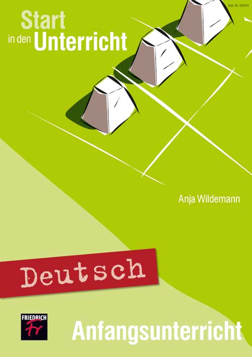 Start in den Unterricht Deutsch Anfangsunterricht