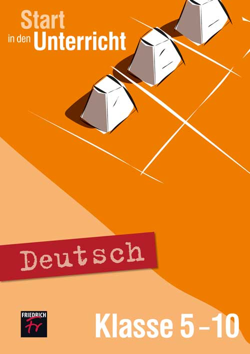 Start in den Unterricht Deutsch Klasse 5–10