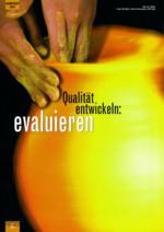 Qualität entwickeln:evaluieren
