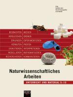 Naturwiss. Arbeiten – Unterricht und Material 5–10