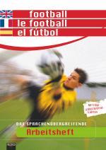 Football – le football – el fútbol.