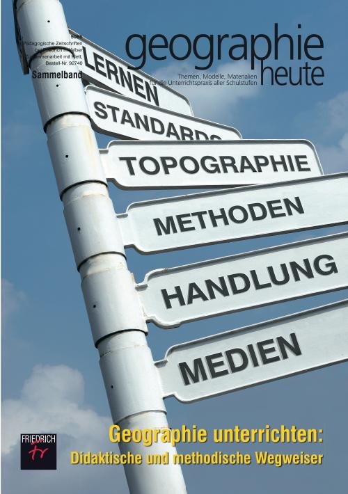 Geographie Unterrichten: Didaktische und Methodische Wegweiser