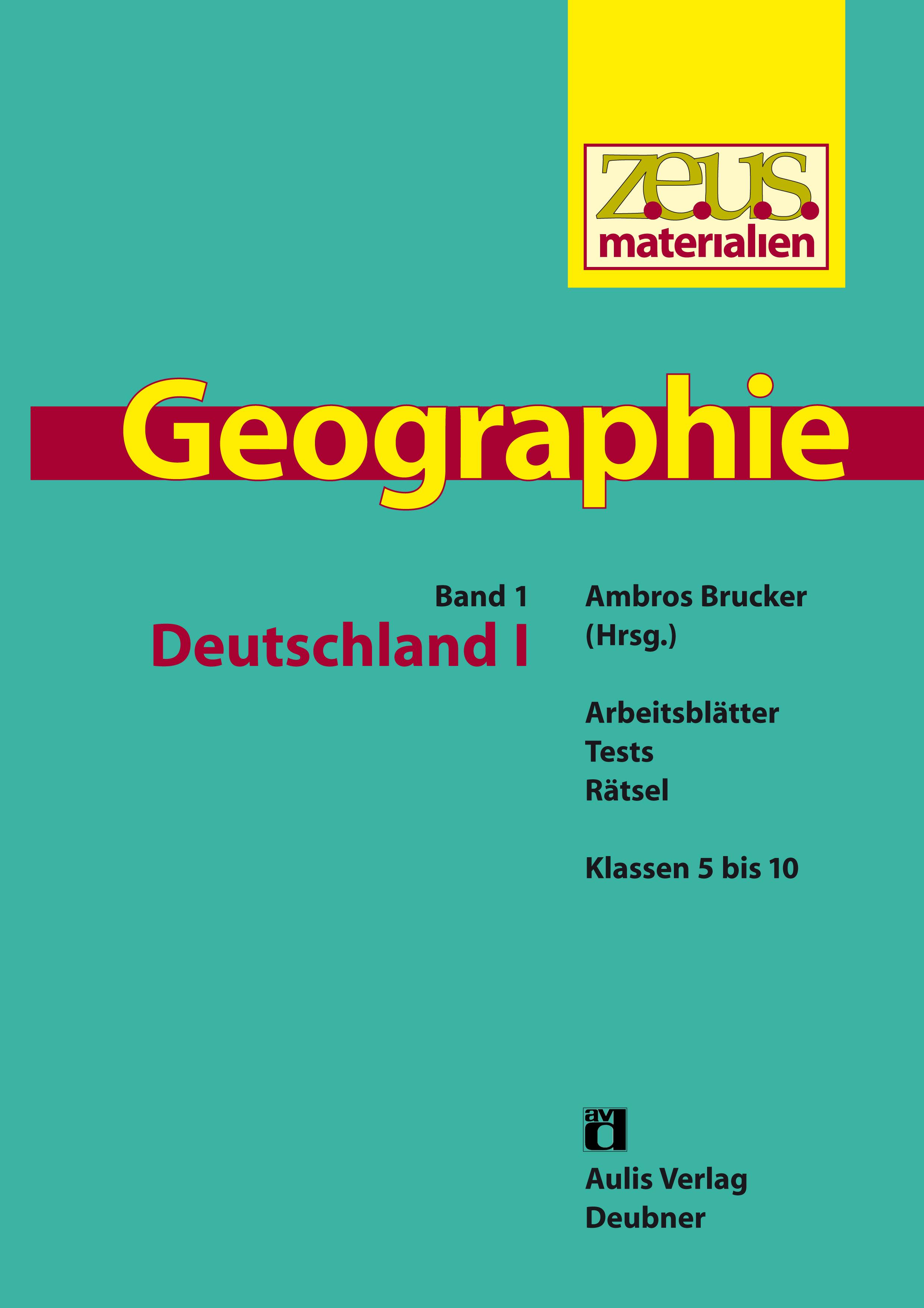 z.e.u.s. Materialien Geographie-Buchreihe – Band 1: Deutschland I