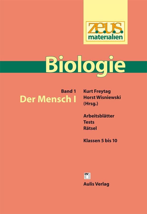 z.e.u.s. Materialien Biologie Sek.I – Band 1: Der Mensch I