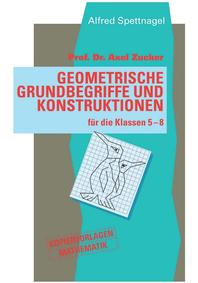 Geometrische Grundbegriffe und Konstruktionen für die Klassen 5 bis 8