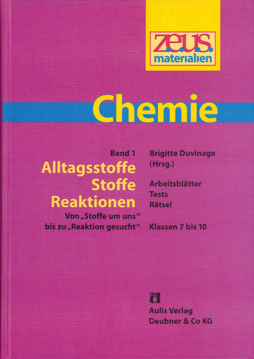z.e.u.s. Materialien Chemie S I – Band 1: Alltagsstoffe – Stoffe – Reaktionen