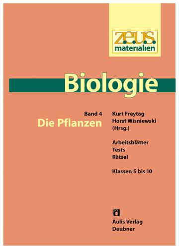 z.e.u.s. Materialien Biologie Sek.I – Band 4: Die Pflanzen