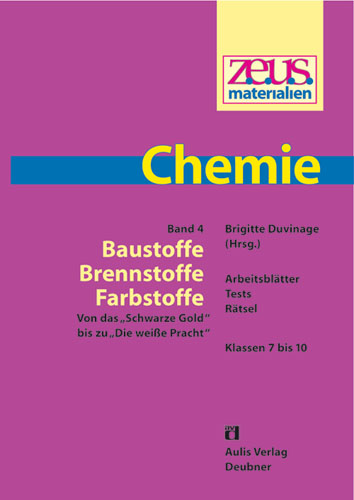 z.e.u.s. Materialien Chemie S I – Band 4: Baustoffe – Brennstoffe – Farbstoffe