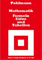 Mathematik – Formeln, Sätze und Tabellen