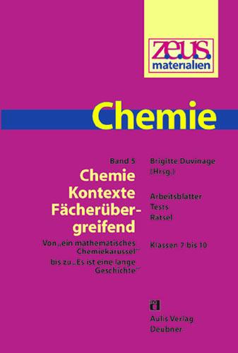 z.e.u.s. Materialien Chemie S I – Band 5: Chemie Kontexte – fächerübergreifend