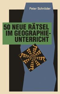50 neue Rätsel im Geographieunterricht