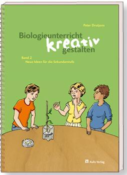 Biologieunterricht kreativ gestalten