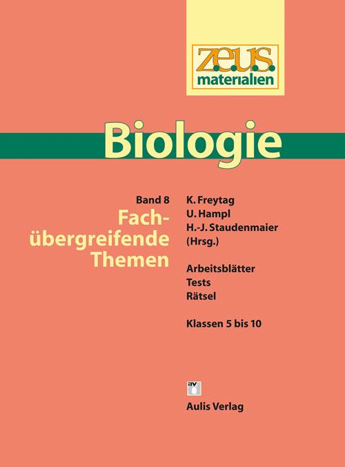 z.e.u.s. Materialien Biologie Sek.I – Band 8: Fächerübergreifende Themen