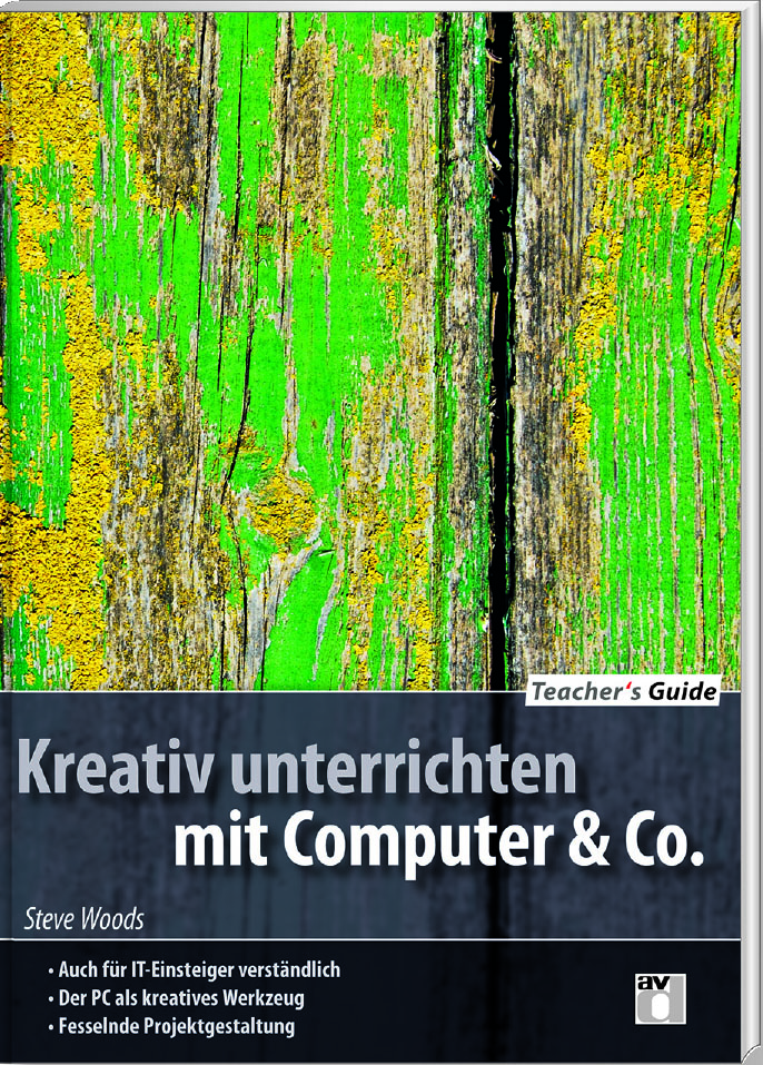 Kreativ unterrichten mit Computer & Co.