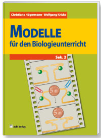 Modelle für den Biologieunterricht – Band 2