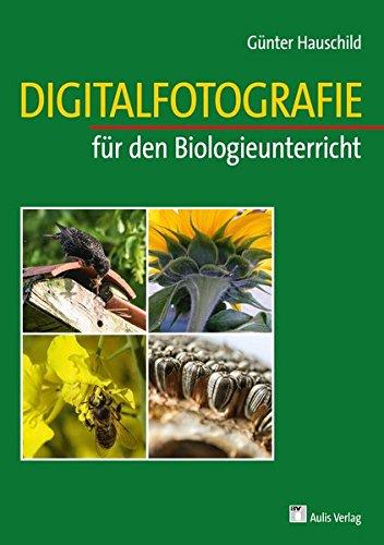 Digitalfotografie für den Biologieunterricht