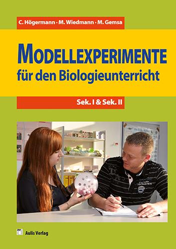 Modellexperimente für den Biologieunterricht